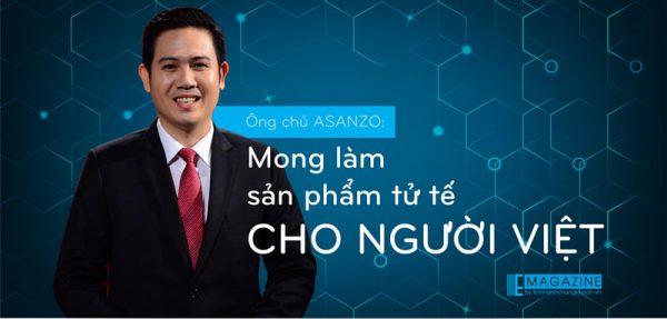 Ông chủ Asanzo mong làm sản phẩm tử tế cho người Việt